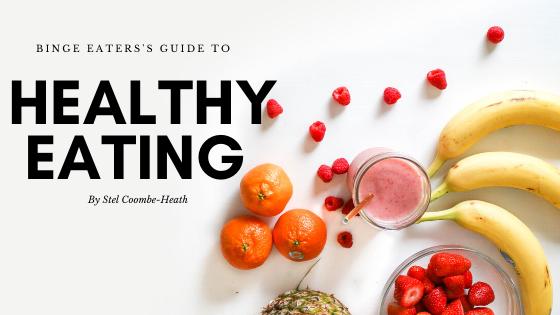 Healthy eating for binge eaters, Nutrition for binge eating,